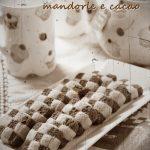 Biscotti a scacchiera mandorle e cacao