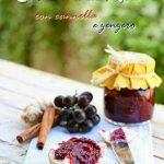 Confettura di uva fragola alla cannella e zenzero